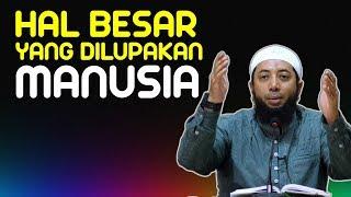 Video [VV] HAL BESAR yang sering dilupakan Manusia | Ustadz Khalid Basalamah (KhB) MP3, 3GP, MP4, WEBM, AVI, FLV Oktober 2018