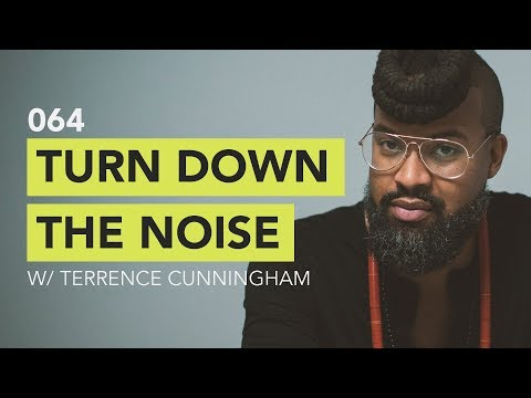 Ground Up 064 - Turn Down the Noise w/ Terrence Cunningham