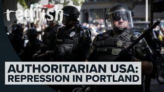 Authoritarian USA: Repression in Portland