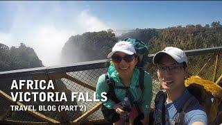 Africa - Victoria Falls Travel Vlog - (Part 2)