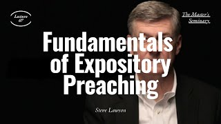 Fundamentals Of Expository Preaching Lecture 07