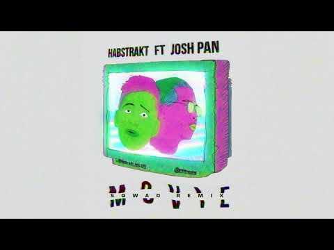 Habstrakt - Movie (feat. josh pan) [SQWAD Remix] [Official Full Stream]
