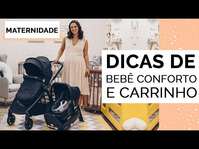 DICAS E CURIOSIDADES SOBRE BEBÊ CONFORTO E CARRINHO | MATERNIDADE - Closet da Mari