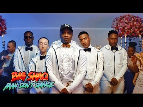 BIG SHAQ - MAN DON'T DANCE (OFFICIAL MUSIC VIDEO)