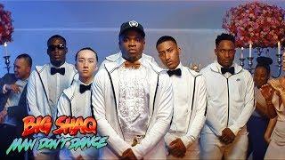 Download Lagu BIG SHAQ - MAN DON'T DANCE (OFFICIAL MUSIC VIDEO) Mp3