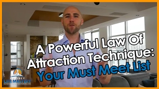 A Powerful Law Of Attraction Technique: Your Must Meet List