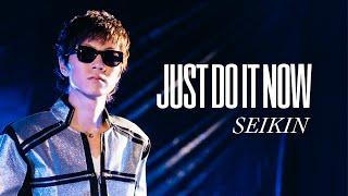 SEIKIN / Just Do It Now