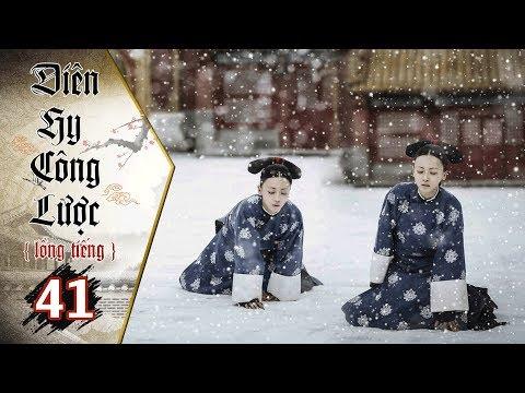 Diên Hy Công Lược - Tập 41 (Lồng Tiếng) | Phim Bộ Trung Quốc Hay Nhất 2018 (17H, thứ 2-6 trên HTV7) - Thời lượng: 39:42.