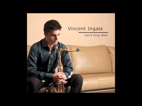 Vincent Ingala – Can't Stop Now