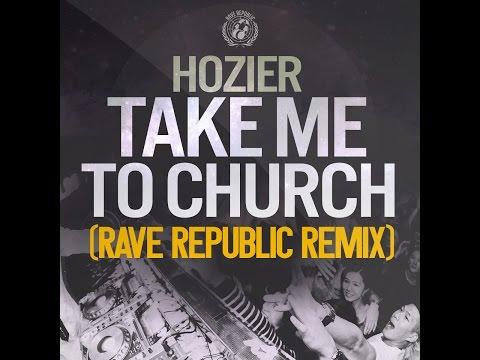 Hozier - Take Me To Church Rave Republic EDM Remix