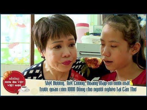 NMAVVN | Việt Hương, Tiết Cương, Hoàng Mập rơi nước mắt trước quán cơm 1000 Đồng tại Cần Thơ - Thời lượng: 40:44.