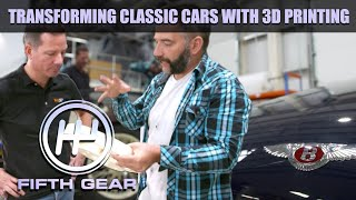 Transforming Classic Cars With 3D Printing | Fifth Gear by Fifth Gear