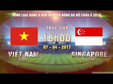FULL | VIỆT NAM (8-0) SINGAPORE | VÒNG LOẠI BẢNG D GIẢI VĐ BÓNG ĐÁ NỮ CHÂU Á 2018 - Thời lượng: 1:52:30.