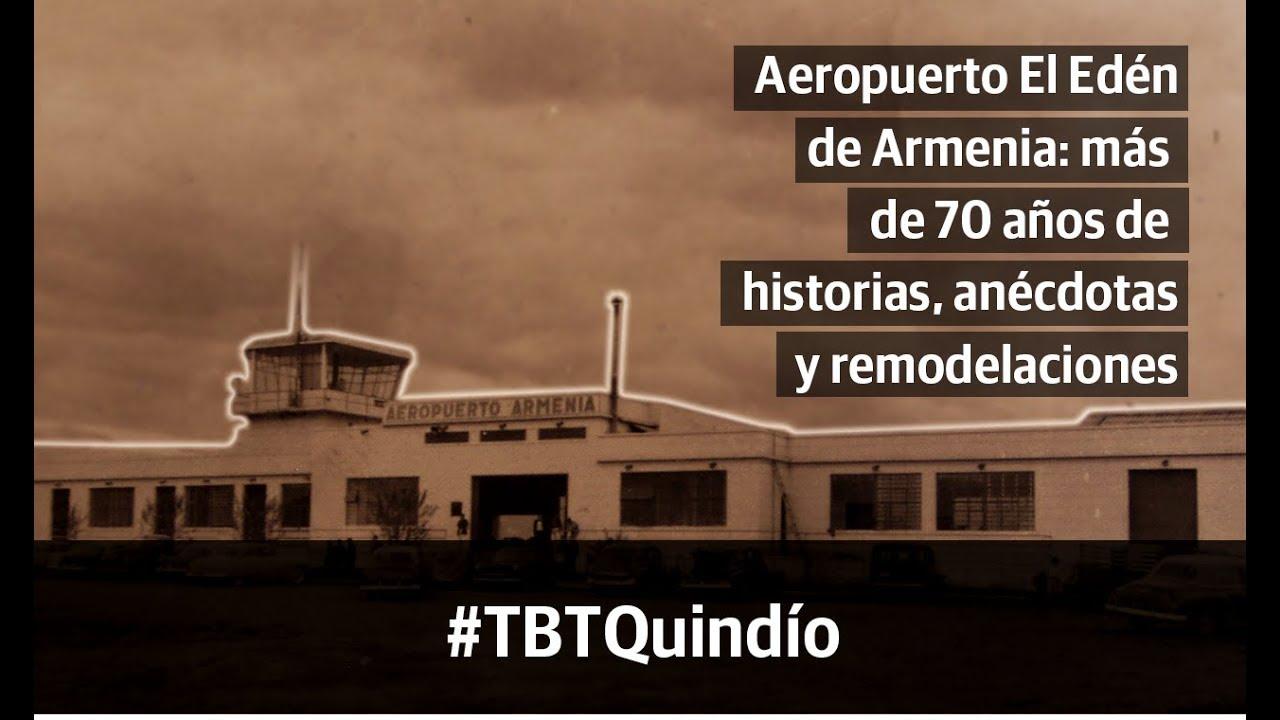 #TBTQuindío - Aeropuerto Internacional El Edén de Armenia, más de 70 años de historia
