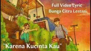 Video HAYATI karena cinta itu saling percaya,, BCL - KARENA KUCINTA KAU (FULL VIDEO LYRIC VERSI ANIMASI) MP3, 3GP, MP4, WEBM, AVI, FLV Juli 2018