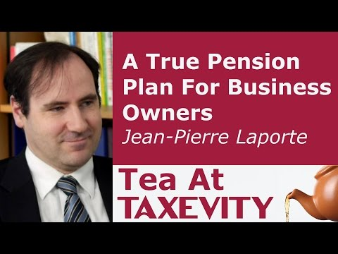 A True Pension Plan For Business Owners: Jean-Pierre Laporte | Tea At Taxevity #72