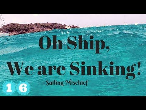 Oh Ship, We are Sinking! - Sailing Mischief - Ep. 16_Legjobb videók: Vitorlázás