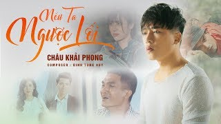 Video Nếu Ta Ngược Lối | Châu Khải Phong, Mạc Văn Khoa | Official Music Video MP3, 3GP, MP4, WEBM, AVI, FLV Februari 2019