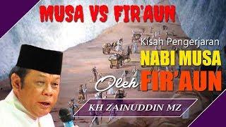 Video Kisah Pengejaran Nabi Musa Oleh Firaun - Ceramah KH Zainuddin MZ MP3, 3GP, MP4, WEBM, AVI, FLV Januari 2019