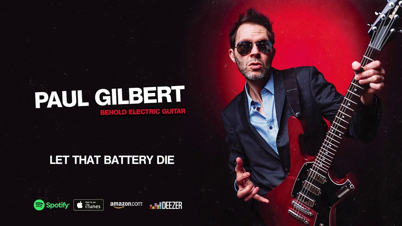 Paul Gilbert – Let That Battery Die (Behold Electric Guitar)