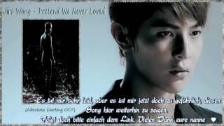 Jiro Wang - Pretend We Never Loved  {Absolute Darling OST} [german sub]