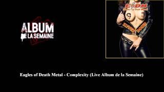 Eagles of Death Metal - Complexity (Live Album de la Semaine)