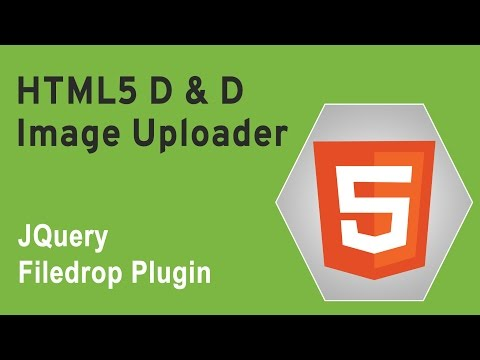HTML5 Programming Tutorial | Learn HTML5 D and D Image Uploader - JQuery Filedrop Plugin