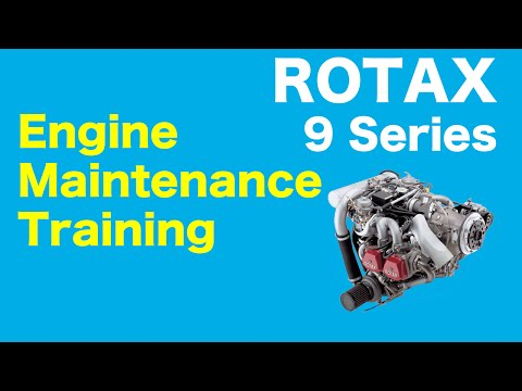 Rotax 9 Series Aircraft Engine – Engine Maintenance Training