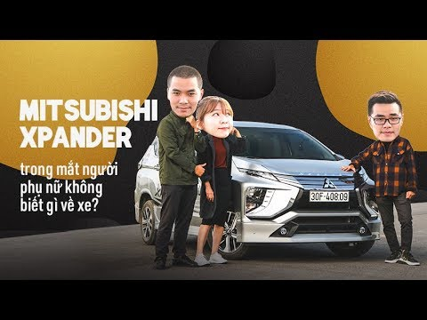 #61: Sẽ thế nào khi Mitsubishi Xpander đối diện với người phụ nữ không biết gì về xe? - Thời lượng: 14 phút.
