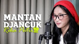 Video REKA PUTRI - MANTAN DJANCUK (Acoustic Version) MP3, 3GP, MP4, WEBM, AVI, FLV Januari 2019