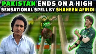 Sensational spell by SHAHEEN AFRIDI | Pakistan Ends on a High | PAK vs BAN