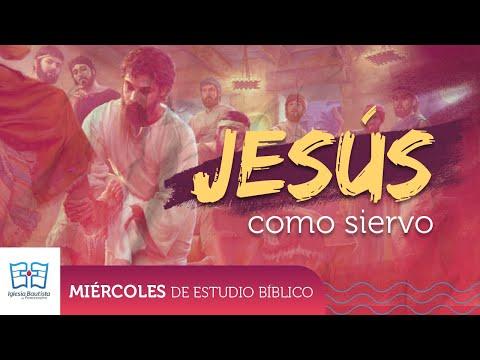 Jesús como Siervo - Estudio Bíblico - Julio 15 2020