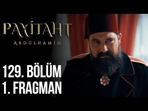 Payitaht Abdülhamid 129. Bölüm Fragmanı