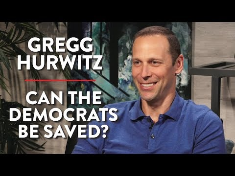 Can the Democrats Be Saved? (Gregg Hurwitz Full Interview)