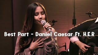 Video Daniel Caesar Ft. H.E.R - Best Part (Cover By Agatha Chelsea) MP3, 3GP, MP4, WEBM, AVI, FLV Juli 2018