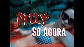 Pitty - Só Agora