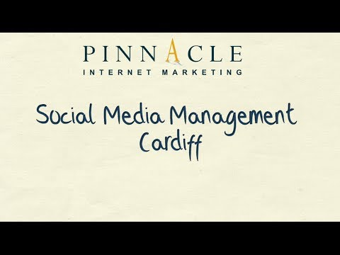 Social Media Management Cardiff – Pinnacle Internet Marketing
