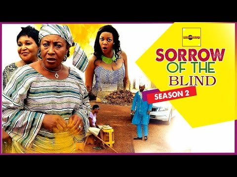 Sorrow Of The Blind 2 - Nigerian Nollywood Movies