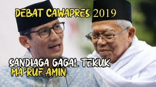 Video Debat Cawapres 2019 Sandiaga Gagal  Tekuk Ma'ruf Amin MP3, 3GP, MP4, WEBM, AVI, FLV Maret 2019
