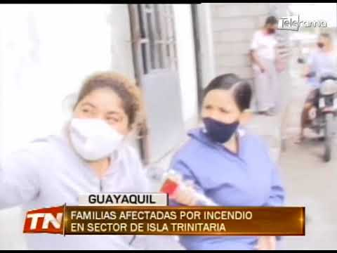 Familias afectadas por incendio en sector de Isla Trinitaria