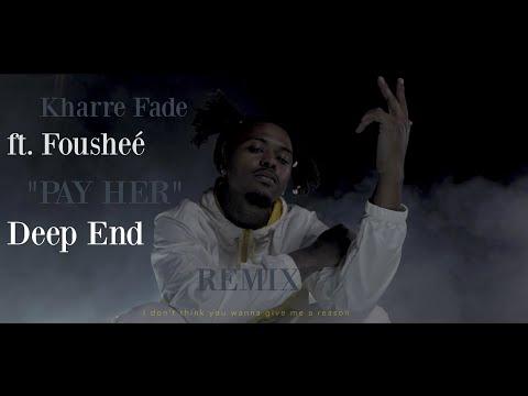 Kharre Fade - PAY HER ft. Fousheé (Deep End) Official Music Video