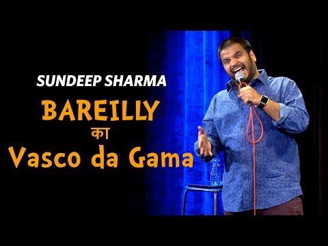 Bareilly ka Vasco-da-Gama - Sundeep Sharma Stand-up Comedy - Thời lượng: 9 phút, 18 giây.