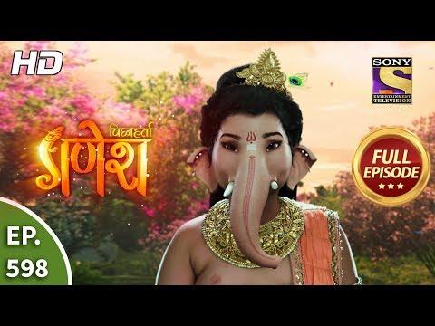 Vighnaharta Ganesh - Ep 598 - Full Episode - 5th December, 2019