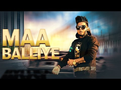 Maa Balliye (Full Video Song With Lyrics) - A Kay Feat.Deep Jandu | Latest Punjabi Songs 2016
