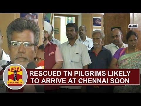 Rescued-Tamil-Nadu-Pilgrims-Likely-to-arrive-at-Chennai-soon-Thanthi-TV