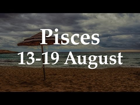 Pisces Weekly Tarot 13-19 August 2018  - Aquarian Insight