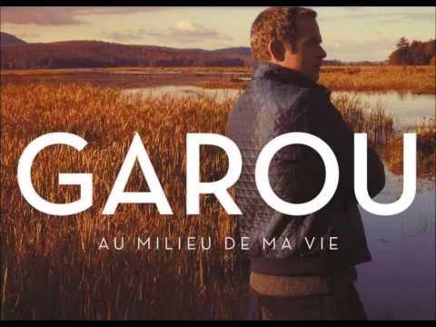 Tekst piosenki Garou - Au Milieu De Ma Vie po polsku