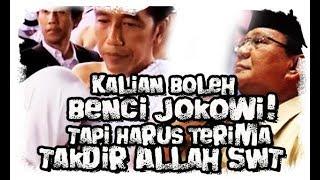 Download Video Kalian Boleh Benci Jokowi, Tapi Tidak dengan Takdir Allah MP3 3GP MP4