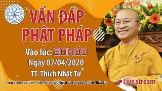 TT. NHẬT TỪ trả lời vấn đáp online tại chùa Giác Ngộ, ngày 07-04-2020