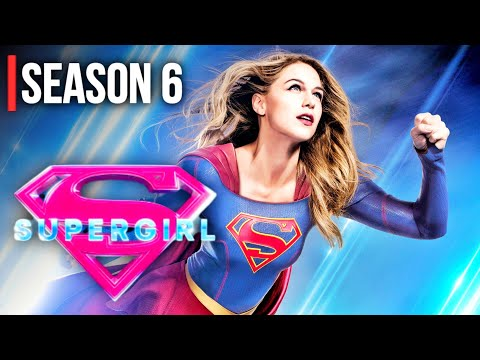SUPERGIRL SEASON 6 is About to Change EVERYTHING...